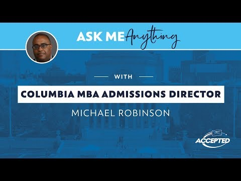 Ask Me Anything With Columbia Business School Admissions Director Michael Robinson