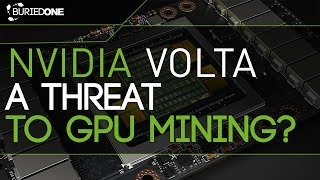 NVidia Volta, A Threat To GPU Mining?
