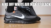Off White Air Max 97 Black Unboxing Review Youtube