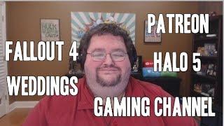 Rambling: Fallout 4, MARRIAGE, Gaming, Patreon