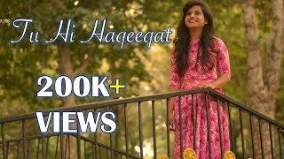 Tu hi haqeeqat -Astha chauhan | female version | cover song | Aasim ali
