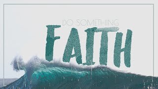 Do Something Faith