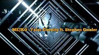MEJKO - False Eternity ft. Stephen Geisler(audio)