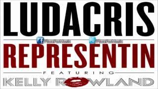 Ludacris - Representin ft. Kelly Rowland [CDQ]