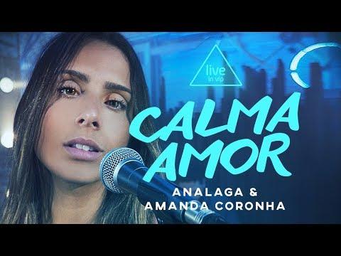 ANALAGA Live in Vip - Amanda Coronha (Calma Amor)