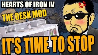 Hearts Of Iron 4 IT S TIME TO STOP - THE DESK MOD