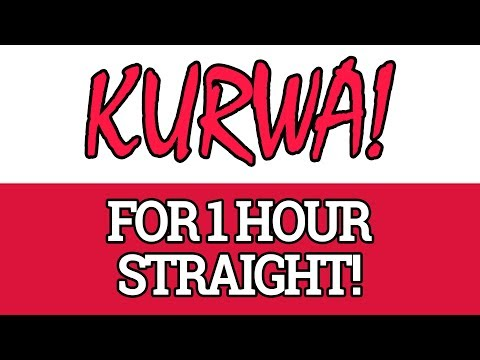 Saying KURWA! For 1 Hour Straight