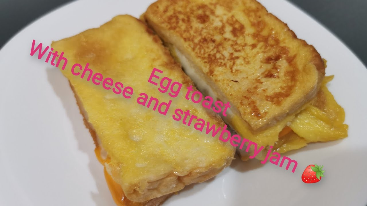 Egg toast with cheese and strawberry jam