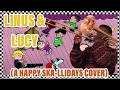 Linus & Lucy - Peanuts (SKA Cover)