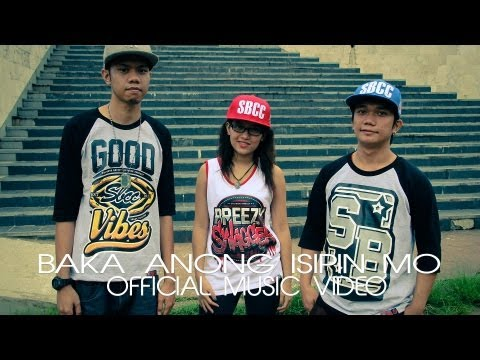 Baka Anong Isipin Mo (Official Music Video) - Curse One, Mcnaszty One & AphrylBreezy