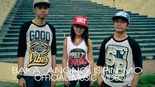 Repeat youtube video Baka Anong Isipin Mo (Official Music Video) - Curse One, Mcnaszty One & AphrylBreezy