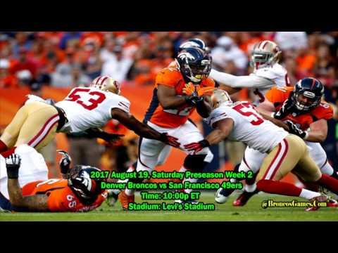 Preseason Week 2 : Denver Broncos vs San Francisco 49ers Game 2017