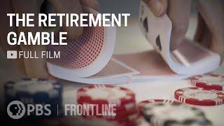 The Retirement Gamble Full Documentary FRONTL NE