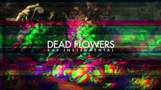 Dead Flowers -  Rap Instrumental 2014