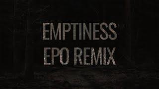 Skan &amp Rune - Emptiness (E.P.O Remix)