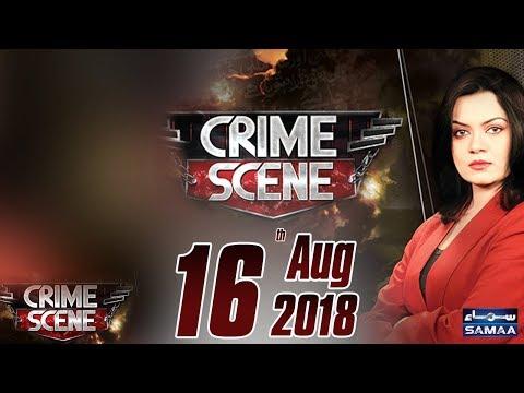 Crime Scene | Samaa TV | 16 August 2018