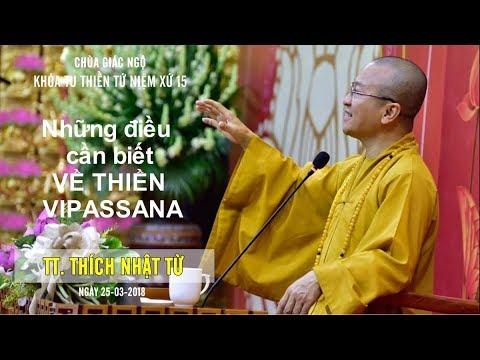 Những điều cần biết về thiền Vipassana - TT. Thích Nhật Từ
