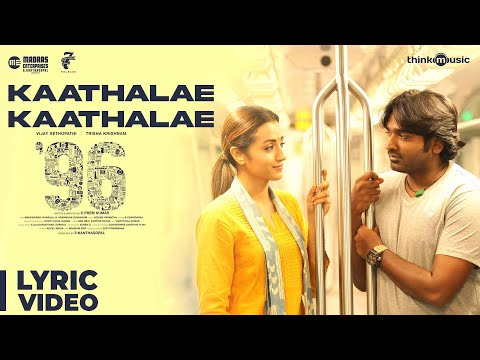 96 Songs| Kaathalae Kaathalae Song | Vijay Sethupathi, Trish