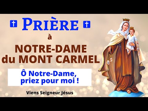 Prière à NOTRE DAME du MONT CARMEL 🙏 Prière pour DEMANDER une GRACE - Prière Catholique Chrétienne