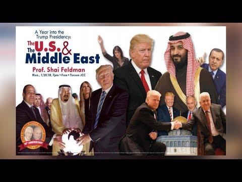 A Year into the Trump Presidency: The U.S. & the Middle East - Shai Feldman