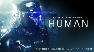 HUMAN  MULTI AWARD WINNING SCIFI FILM