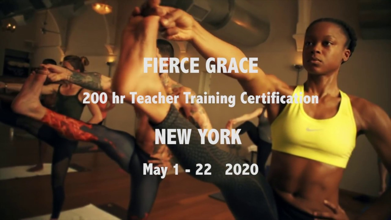 Fierce Grace Yoga Teacher Training New York Trailer May 2020 Youtube