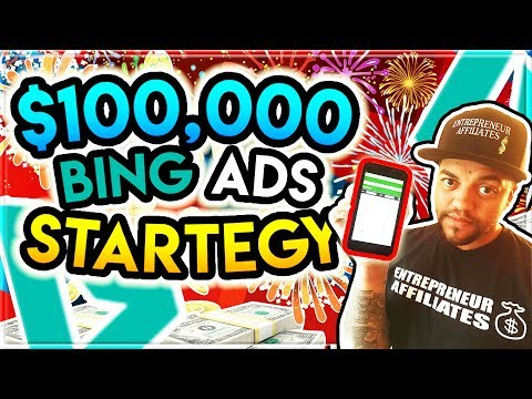 $100k CPA / Affiliate Marketing Beginner Training – Bing Ads Strategy 2018