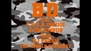 "B.D. feat. C.O.S.A. & ISSUGI ""TRAFFIC"" prod. DJ FRESH THE WORLD FRESHEST"