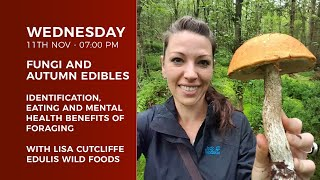 How to forage for Fungi and Autumn Edibles with Lisa Cutcliffe from Edulis Wild Food