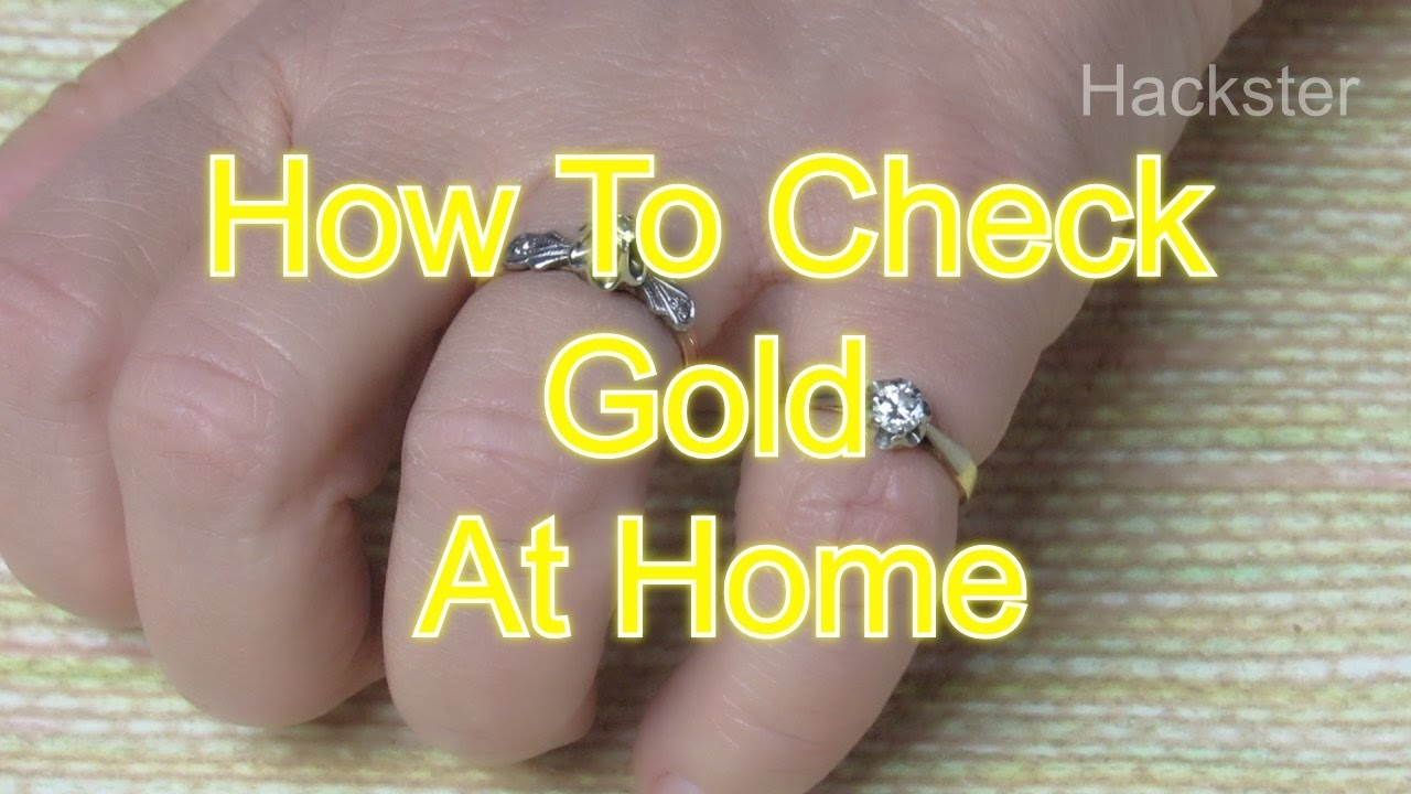 How To Check Gold At Home In Easy Ways