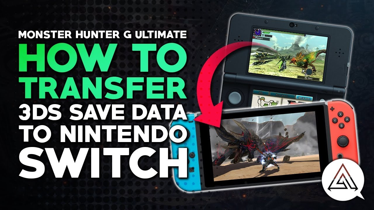 Monster Hunter Generations Ultimate | How to Transfer 3DS Save Data to  Nintendo Switch