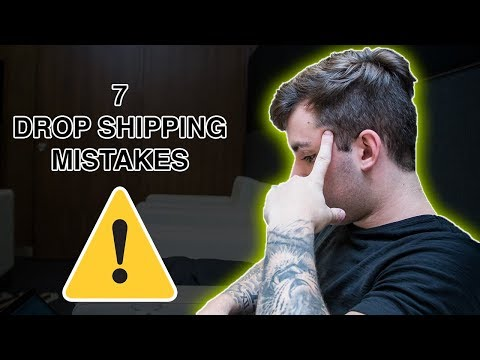 7 MASSIVE DROP SHIPPING MISTAKES!