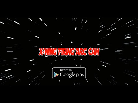 X-Wing Firing Arc Cam Android App - YouTube