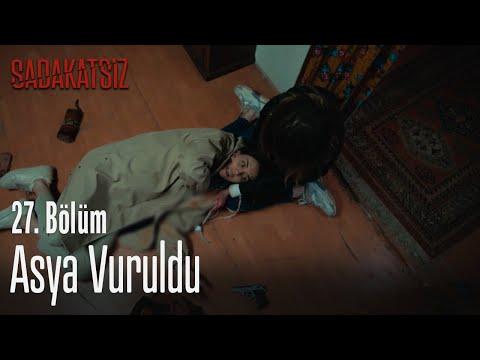 Asya vuruldu - Sadakatsiz 27. Bölüm