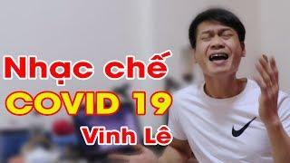 Nhạc Chế VINH LÊ - Co.Vid.19 | Parody Mùa Dịch