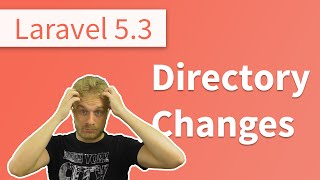 What's New in Laravel 5.3? - Directory Structure & Route File Changes