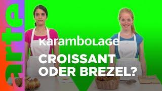 Was ist besser: Croissant oder Brezel? | Karambolage | ARTE