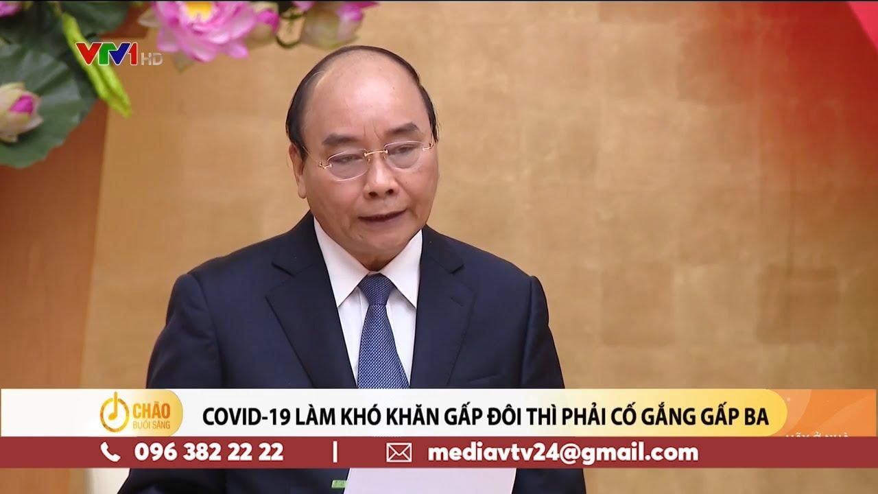 Thủ tướng Chính phủ: COVID-19 làm khó khăn gấp đôi thì phải cố gắng gấp ba | VTV24