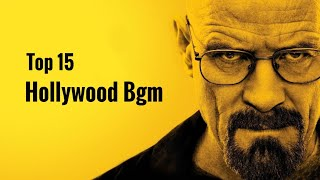 Top 15 Hollywood Background Music (BGM) || Famous Hollywood Bgm's || All Time Hits || Part- 23
