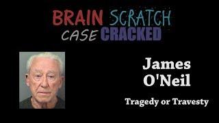 Case Cracked: James O'Neil - Tragedy or Travesty