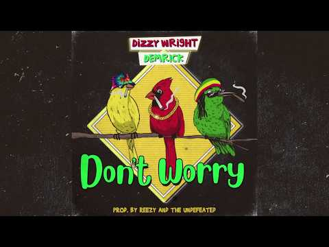 """Dizzy Wright & Demrick - """"Don't Worry"""" (Official Audio)"""