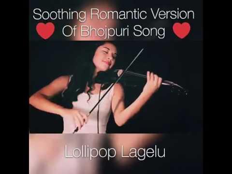 Lollipop lagelu || romantic & soft version || bhojpuri song ||
