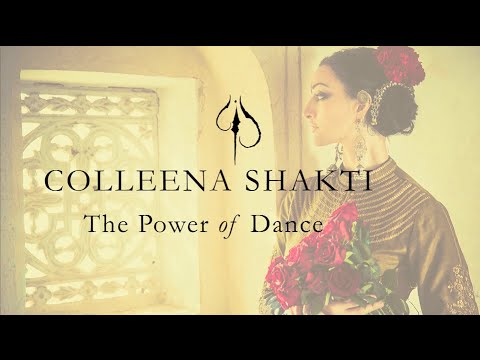The Power of Dance - Colleena Shakti Documentary