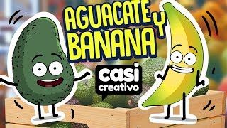 Aguacate y Banana | Casi Creativo