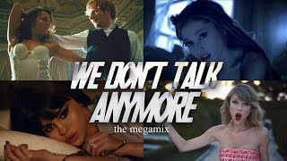 WE D0N'T TALK ANYM0RE (The Megamix) – Justin Bieber • A.Grande • ZAYN • Chainsmokers 2016 (T10MO)