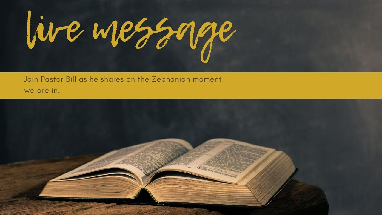 Zephaniah Moment - Live Message from Pastor Bill