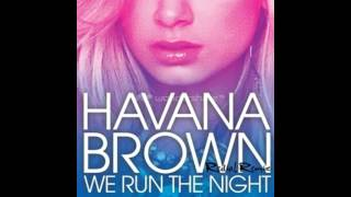 We Run The Night - Havana Brown ft. Pitbull (DJ Vice Remix)