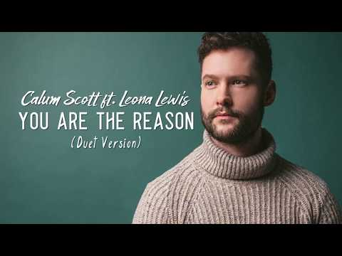Calum Scott Feat. Leona Lewis - You Are The Reason (Duet Version Lyrics Video)