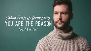 Calum Scott feat. Leona Lewis - You Are The Reason (Duet Version Lyrics Mp3)