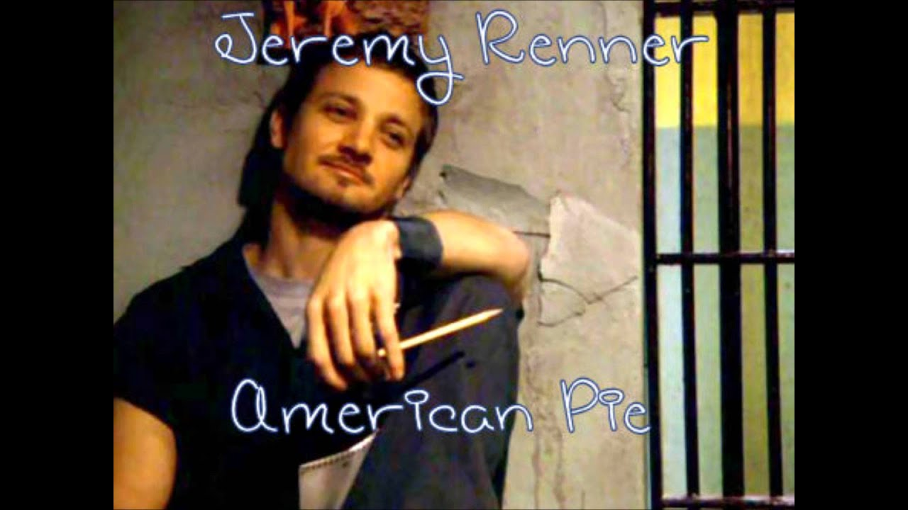 Jeremy Renner - American Pie - Ringtone - YouTube